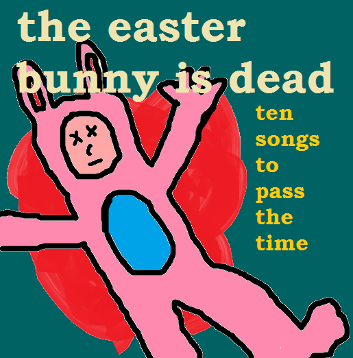 easter bunny is dead 2